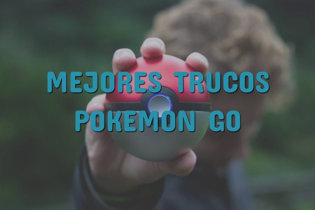 trucos pokemon go